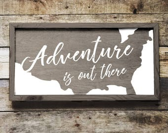 Adventure Is Out There - Wood Sign