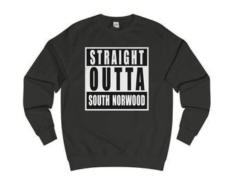 Straight Outta South Norwood T-Shirts/Sweaters/Hoodies