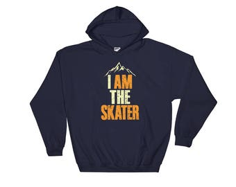 Sarcastic Ironic I Am The Skater Hoodie