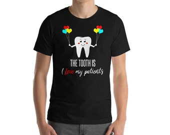The Tooth I Love My Patients T-shirt-Dental Assistant Gift-Shirt For Dental Assistant-Dentist Gift-Dentist Shirt-Dentist-Teeth Shirt-Teeth G