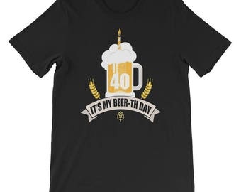 40th Its My Beer-th Day T-shirt 40th Birthday 40th Bday fortieth birthday turning 40 40 years old Craft Beer Beer Beer Gift Beer Lover Gift