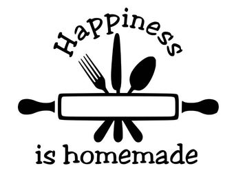Happiness is Homemade Inspirational Quotes - SVG, Eps, DXF, PNG Files for Silhouette Cameo, Cricut, cooking, Moms, T-Shirts, Mugs