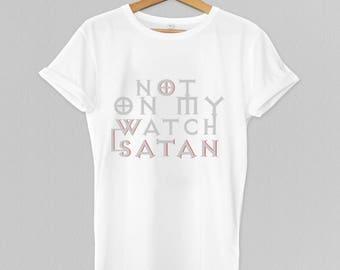 Funny Satanic Shirt - Not Today Satan Shirt - Not On My Watch Satan T-Shirt - Funny Saying Shirt Gift For Women