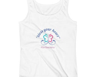 Bless your heart #lorinacares Ladies' Tank