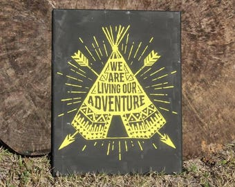 We are living our adventure 11x14 handmade sign