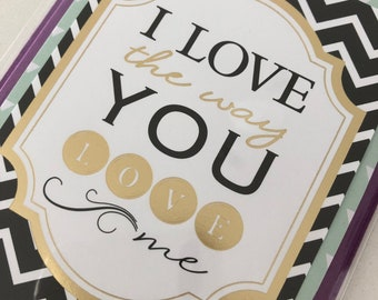 I Love The Way You Love Me Card