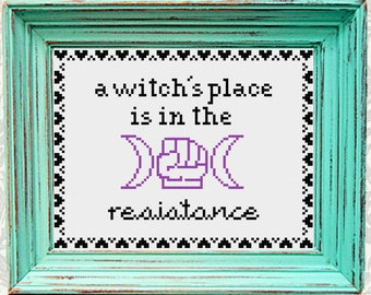 A Witch's Place is in the Resistance PDF Cross Stitch Pattern