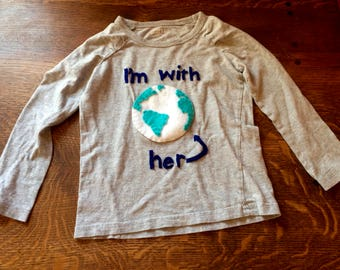 I'm With Her (Planet Earth) toddler tee|baby t-shirt|anti-Trump|environmental t-shirt|baby tee