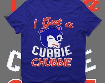 I GOT A CUBBIE CHUBBIE