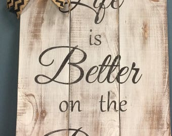 Life is Better on the porch wood sign