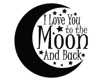 I love you to the moon and back SVG, moon and back Cut Files - SVG, Studio, Studio3 - Silhoutte, Cricut and More - BD116