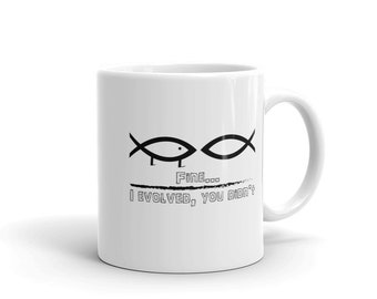 Sarcastic Atheist Coffee Mug, Fine I Evolved You Didn't, Funny Sarcastic Atheist Gift