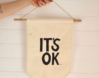 Canvas 'It's Ok' Wall Hanging Flag