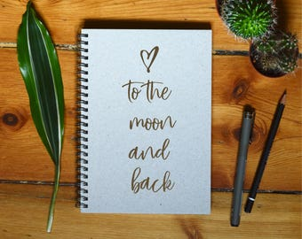 Eco Notebook, Personalized Gift, Handmade Notebook, Recycled Paper, Inspirational Quote, Customized Gift,To the moon and back