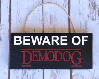 Beware of Demodog sign - 3.5in x 8in - Stranger Things Inspired