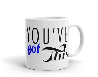 You've Got This (blue) Mug