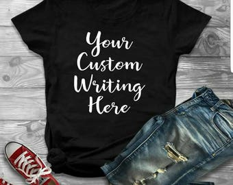 Custom Shirts, Custom Shirt For Women, Custom Shirts For Men, Unisex, Custom Tshirts, Make your Own Shirt, Personalized Gift