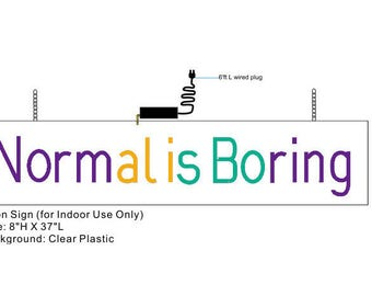 Normal is Boring Neon Sign