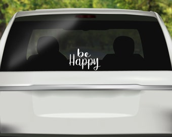 Be Happy Decal | Be Happy Car Decal | Be Happy Window Sticker | Be Happy Mug Decal | Tumbler decal | Yeti Decal | Coffee Mug decal |