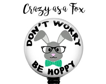 Don't Worry Be Hoppy Retractable Badge Holder, Badge Reel, Lanyard, Stethoscope ID Tag, Nurse, RN, cna, pa, ma, Doctor, Teacher, student