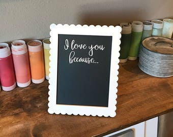 I Love You Because Standing Chalkboard