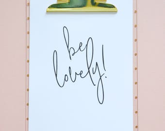 Be Lovely! A4 Print