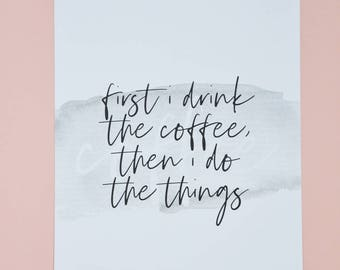 First I drink the coffee A4 Print