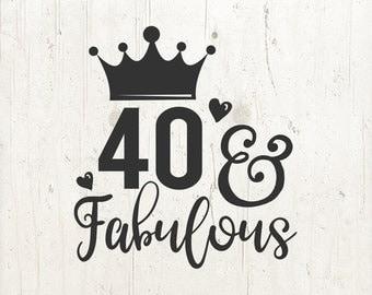 Fabulous At 40 Svg Etsy