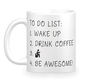 To Do List Coffee Mug - Funny Coffee Mug