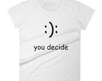 You Decide Women's short sleeve t-shirt