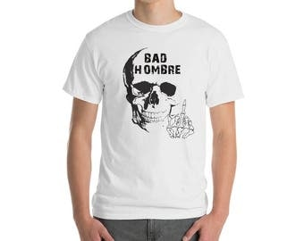 Bad Hombre Shirt Anti Trump Merchandise from Forty Five Out