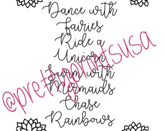 Dance with Fairies, ride a unicorn, swim with mermaids, chase rainbows, digital download, instant download, little girl sign