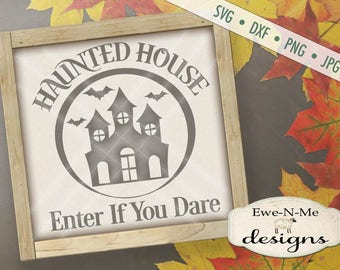 Halloween SVG  - Haunted House svg - Enter If You Dare svg - haunted svg - fall svg - autumn svg - Commercial Use svg, dxf, png, jpg