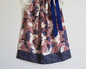 4th of July Dress Patriotic Dress Pillowcase Dress Girls Dresses US Flags American Eagles Patriotic Outfit Patriotic Clothes Navy Red Ivory