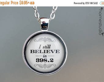 ON SALE - I Still Believe 398.2 (Wht) Quote jewelry. Necklace, Pendant or Keychain Key Ring. Perfect Gift Present. Glass dome metal charm. H