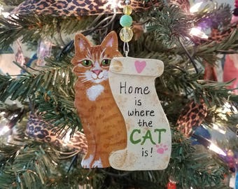 Orange Tabby Cat Ornament ~ Cat Ornament ~ Christmas Cat Ornament ~ Cat Lover Gift ~ Home is where the Cat is! ~ Scroll ~ Cat Memorial Gift