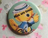 Vintage mash-up pin badge - Men Are Trash