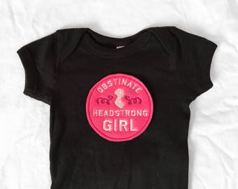 Baby girl Obstinate, Headstrong Girl Jane Austen quote made to order baby sizes NB to 18M
