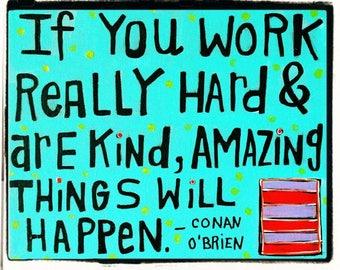 Conan O'Brien Quote -Print on Wood Canvas