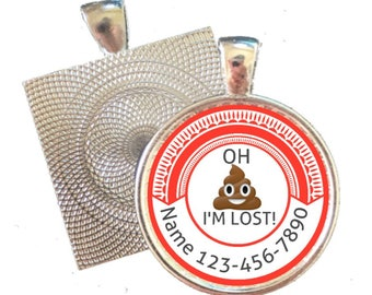 Oh S**t, I'm Lost! Personalized Dog ID Pet Tag Custom Pet Tag You Choose Tag Size & Colors, More Colors!