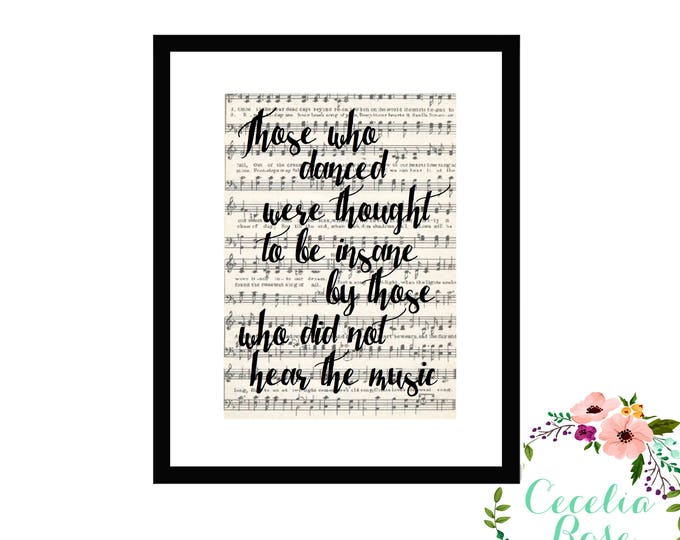 Those who danced were thought to be insane by those who did not hear the music