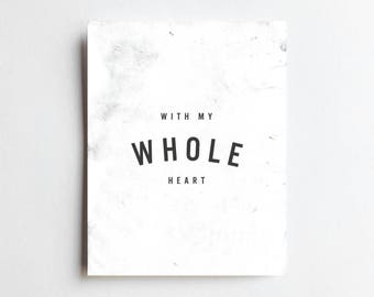 Whole Heart - ART PRINT