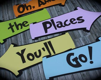 Oh the Places You'll Go! DR SEUSS Signs