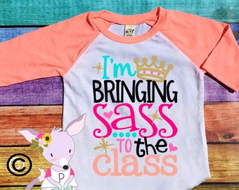 Back to School Shirt I'm Bringing Sass to the Class 1st Grade 2nd Grade 3rd Grade Girls Back to School Shirt Preschool Back to school shirt