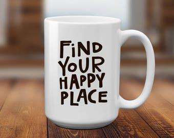 Coffee Mug Funny , Happy mug
