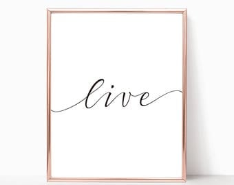 SALE -50% Live Digital Print Instant Art INSTANT DOWNLOAD Printable Wall Decor
