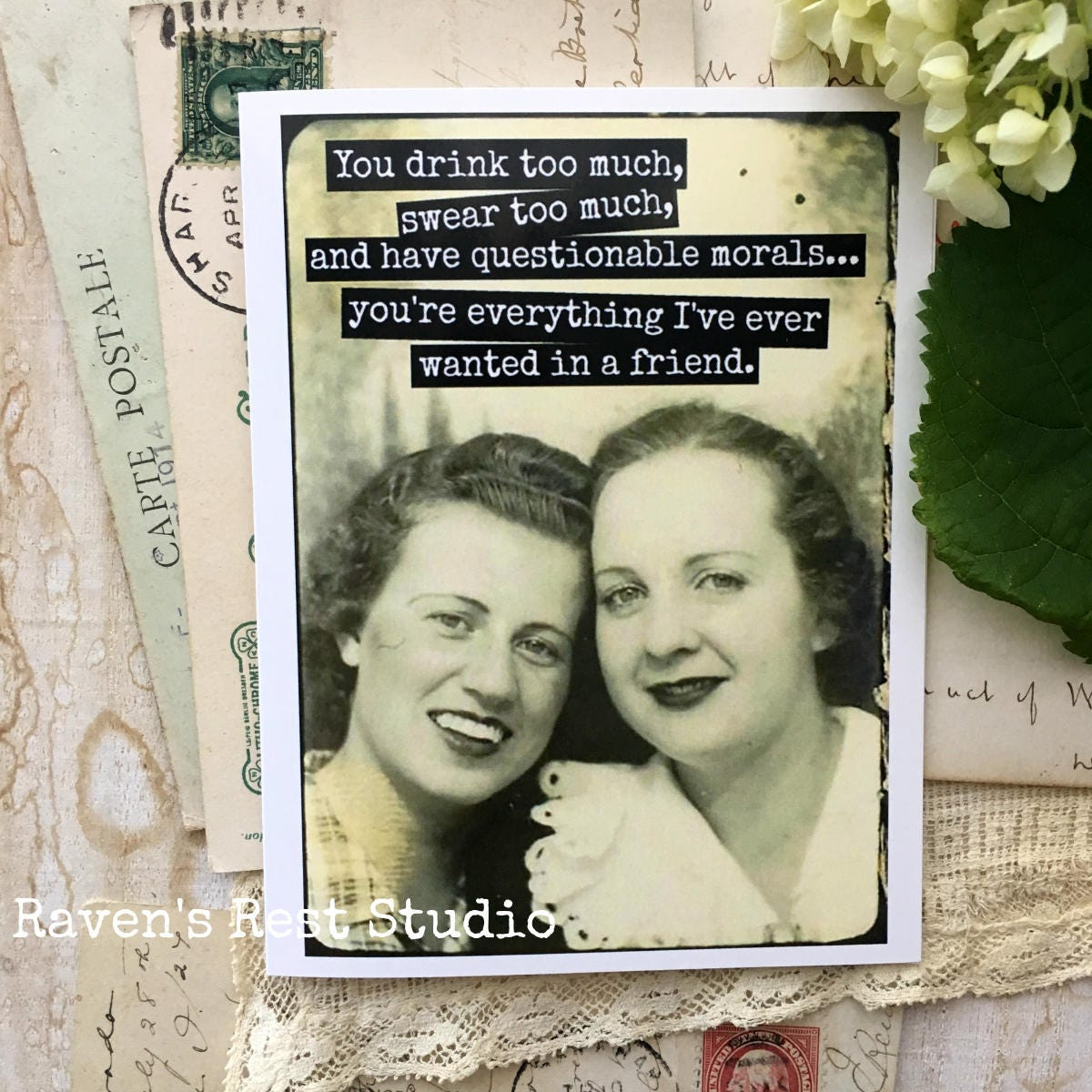 Funny Greeting Card. Vintage Photo Booth. Best Friend Card. You Drink Too  Much   Blank Inside Greeting Best Friends. Card #1b.