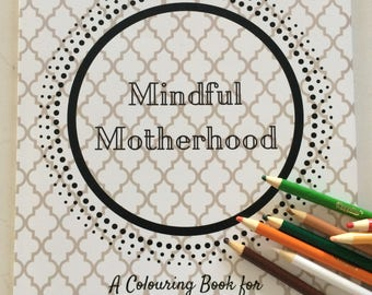 Mindful Motherhood adult coloring book, colouring book, affirmations, coloring book for moms