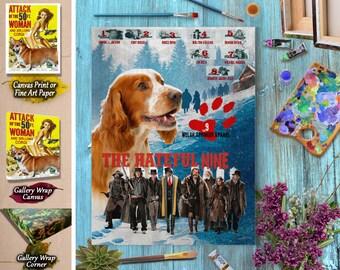 Welsh Springer Spaniel Dog Poster The Hateful Eight Movie Print Dog Portrait Home Wall Art Decor Gift for Her Gift For Him