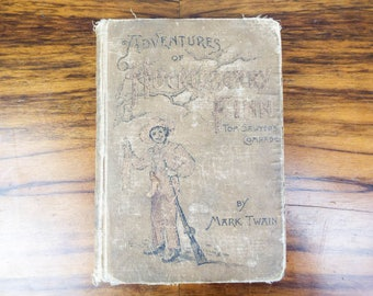 Original 1891 Adventures of Huckleberry Finn by Mark Twain. Published by Charles L. Webster and Company